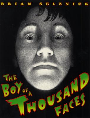 The Boy of a Thousand Faces - Selznick, Brian