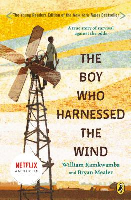 The Boy Who Harnessed the Wind - Kamkwamba, William, and Mealer, Bryan