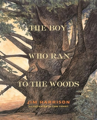 The Boy Who Ran to the Woods - Harrison, Jim