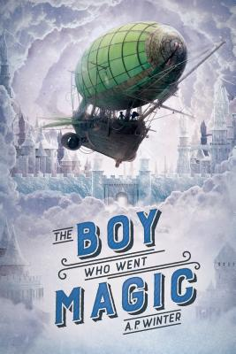 The Boy Who Went Magic - Winter, A P