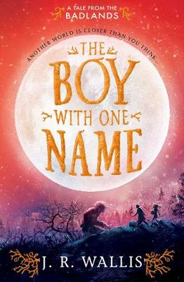The Boy With One Name - Wallis, J. R.