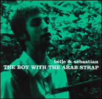 The Boy with the Arab Strap - Belle & Sebastian