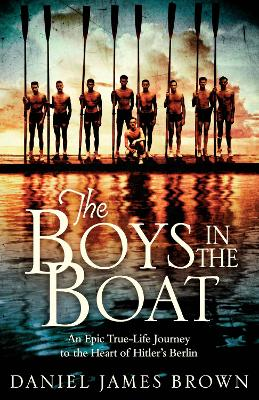 The Boys in the Boat - Brown, Daniel James