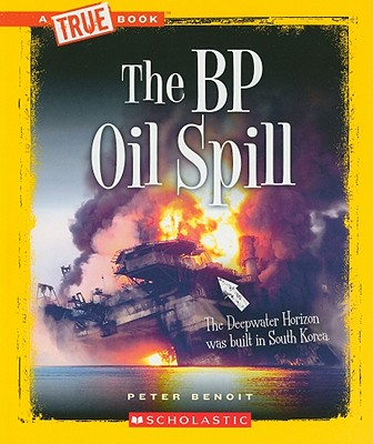 The BP Oil Spill - Benoit, Peter