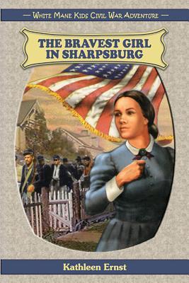 The Bravest Girl in Sharpsburg - Ernst, Kathleen