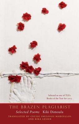 The Brazen Plagiarist: Selected Poems - Dimoula, Kiki