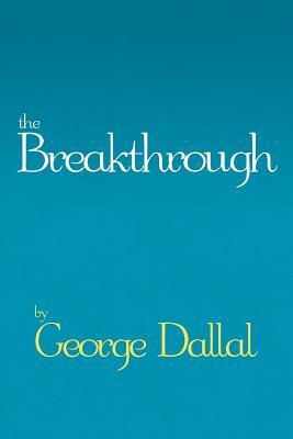 The Breakthrough - Dallal, George
