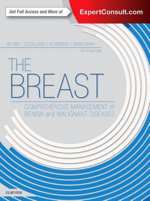 The Breast: Comprehensive Management of Benign and Malignant Diseases - Bland, Kirby I, MD, and Copeland, Edward M, and Klimberg, V Suzanne, MD