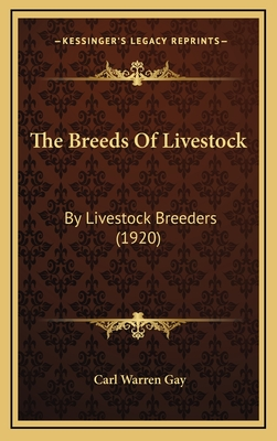 The Breeds of Livestock: By Livestock Breeders (1920) - Gay, Carl Warren (Editor)