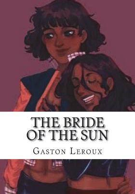 The Bride of the Sun - LeRoux, Gaston