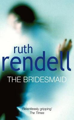 The Bridesmaid - Rendell, Ruth