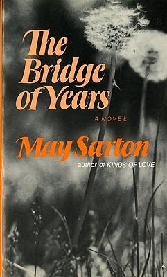 The Bridge of Years - Sarton, May