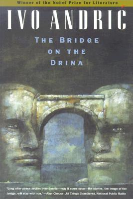 The Bridge on the Drina - Andric, Ivo, and Edwards, Lovett F (Translated by), and McNeill, William H (Introduction by)
