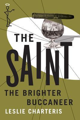 The Brighter Buccaneer - Charteris, Leslie