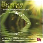 The Brightness of this Day: Choral Works by Gerald Finzi and Gustav Holst