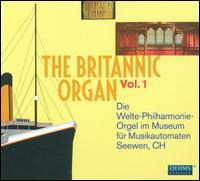 The Britannic Organ, Vol. 1 - Carl Hoffner (rolls); Clarence Eddy (rolls); David Rumsey (rolls); Edwin Lemare (rolls); Karl Hermann Köhl (rolls)