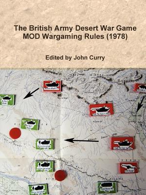 The British Army Desert War Game: MOD Wargaming Rules (1978) - Curry, John