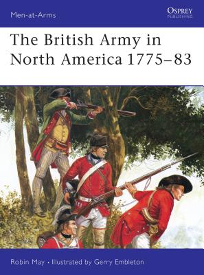The British Army in North America 1775-83 - May, Robin