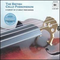 The British Cello Phenomenon: A Survey of 29 Great Performers - Alan Dalziel (cello); Alexander Baillie (cello); Anthony Pini (cello); Beatrice Harrison (cello); Cecil Dixon (piano);...