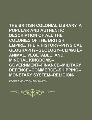 The British Colonial Library - Martin, Robert Montgomery