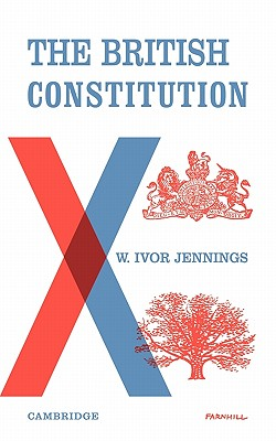 The British Constitution - Jennings, Ivor, Sir