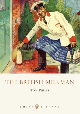 The British Milkman - Phelps, Tom