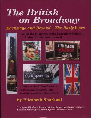 The British on Broadway: Backstage & Beyond - Sharland, Elizabeth