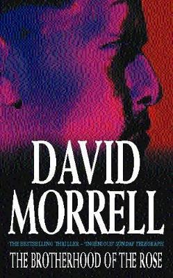 The Brotherhood of the Rose - Morrell, David