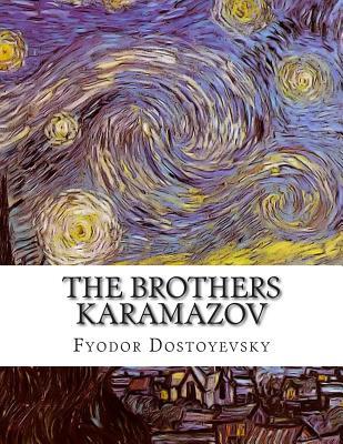 The Brothers Karamazov - Dostoyevsky, Fyodor, and Garnett, Constance (Translated by)