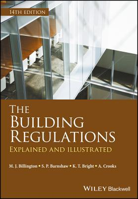 The Building Regulations: Explained and Illustrated - Billington, Michael  J., and Barnshaw, S. P., and Bright, K. T.
