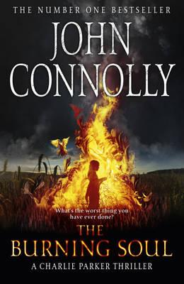 The Burning Soul: The Tenth Charlie Parker Thriller - Connolly, John