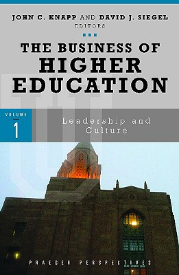 The Business of Higher Education - Knapp, John C, and Siegel, David J