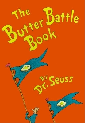 The Butter Battle Book: (New York Times Notable Book of the Year) - Seuss, Dr.