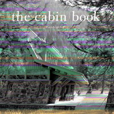 The Cabin Book - Paul, Linda Leigh