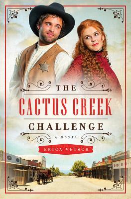 The Cactus Creek Challenge - Vetsch, Erica