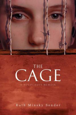 The Cage: A Holocaust Memoir - Sender, Ruth Minsky