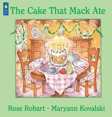 The Cake That Mack Ate - Robart, Rose
