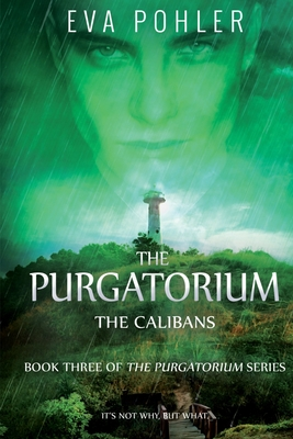 The Calibans: The Purgatorium Series, Book Three - Pohler, Eva