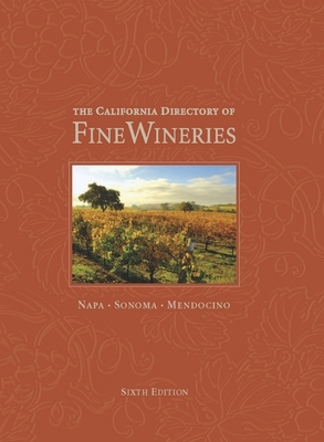 The California Directory of Fine Wineries - Badger, K Reka, and Crabtree, Cheryl, and Holmes, Robert (Photographer)