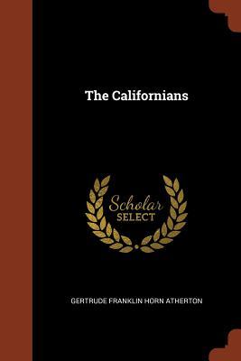 The Californians - Atherton, Gertrude Franklin Horn