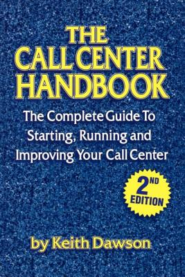 The Call Center Handbook - Dawson, Keith