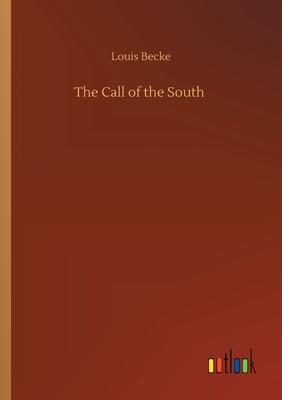 The Call of the South - Becke, Louis
