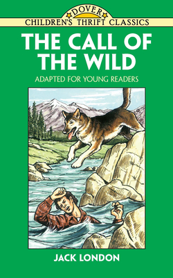The Call of the Wild: Adapted for Young Readers - London, Jack