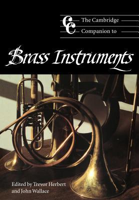 The Cambridge Companion to Brass Instruments - Herbert, Trevor (Editor)