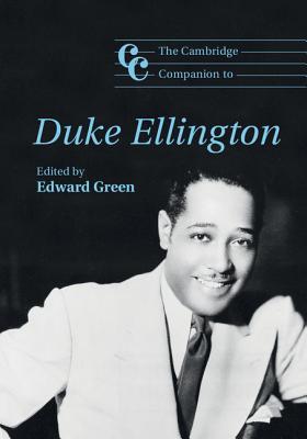 The Cambridge Companion to Duke Ellington - Green, Edward (Editor)