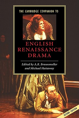 The Cambridge Companion to English Renaissance Drama - Braunmuller, A R (Editor)