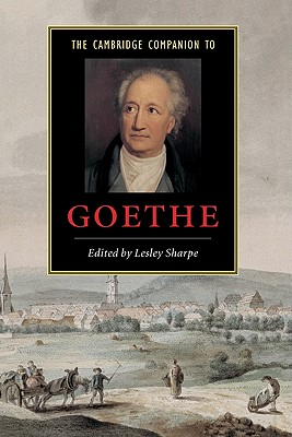 The Cambridge Companion to Goethe - Sharpe, Lesley (Editor)