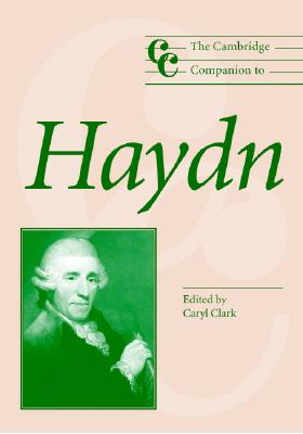 The Cambridge Companion to Haydn - Clark, Caryl (Editor)