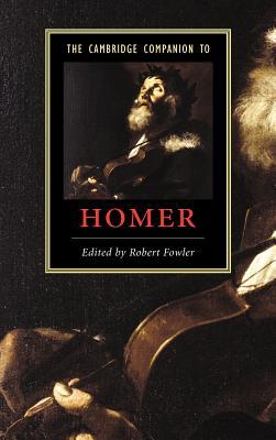 The Cambridge Companion to Homer - Fowler, Robert (Editor)