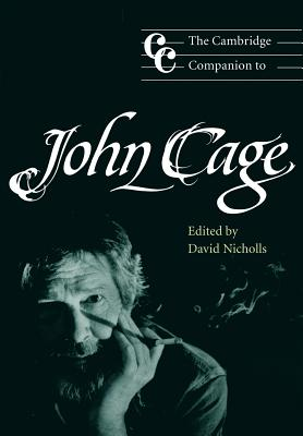 The Cambridge Companion to John Cage - Nicholls, David (Editor), and Cross, Jonathan (Editor)